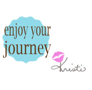 Enjoy Your Journey ~ Kristi